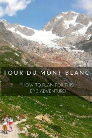tour du mont blanc how to plan for this epic adventure