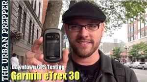 downtown gps testing garmin etrex 30 by theurbanprepper youtube