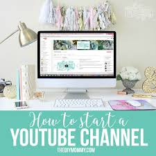 home decor youtube how to start a youtube channel tips tricks and secrets for diy