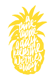 Ananas Pineapple Meme - a pineapple a day keeps the worries away picture by maiko nagao