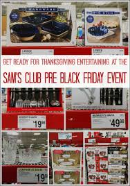 get ready for thanksgiving entertaining at the sam s club pre