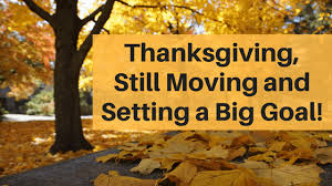 thanksgiving still moving and setting a big goal run and smile