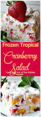 Cranberry Island Kitchen Best 25 Cranberry Salad Ideas On Pinterest Menu Super Salads
