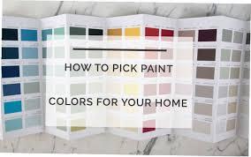 how to pick paint colors how to pick paint colors for your home how to pick paint colors