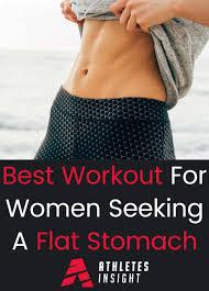 Seeking Best Best Workout For Seeking A Flat Stomach Athletes Insight
