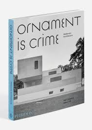 ornament is crime all hail modern architecture classic driver