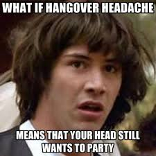 Stag Party Meme - what the lord giveth he hath taken hangover cures maximise