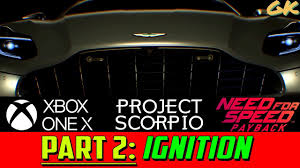 Ignition Part 2 Need For Speed Payback Part 2 Ignition Xbox One X Gameplay