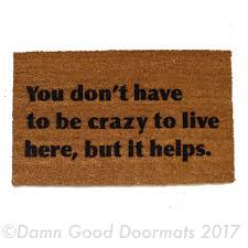 Nerd Home Decor You Don U0027t Have To Be Crazy To Live Here But It Helps Doormat