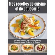 mes recettes de cuisine mes recettes de cuisine et de pâtisserie broché sébastien