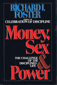 money and power the challenge of a disciplined life richard