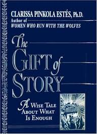 the gift of story a wise tale about what is enough by clarissa