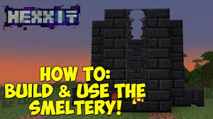 how to build u0026 use the smeltery tinkers construct youtube