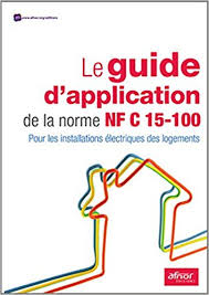 norme nfc 15 100 cuisine amazon fr le guide d application de la norme nf c 15 100 pour les