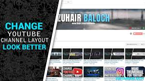 free youtube banner layout how to change youtube channel layout 2017 2018 youtube