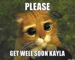 Meme Get Well Soon - please get well soon kayla thumb jpg i searched kayla memes