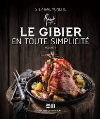 cuisine gibier livre le gibier en toute simplicité volume 2 éditions de