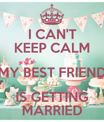 wedding quotes keep calm friendship quotes for someone getting married magnet marriage