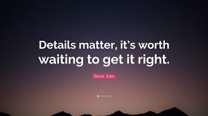 Quotes About Jobs You Love by Steve Jobs Quote U201cdetails Matter It U0027s Worth Waiting To Get It