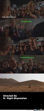 M Night Shyamalan Meme - fast and the furious by m night shyamalan by nightshroud meme center
