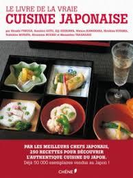 recettes de cuisine japonaise le livre de la vraie cuisine japonaise grelinette et cassolettes