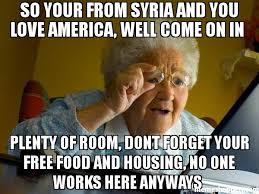 Free Food Meme - so your from syria and you love america well come on in plenty of