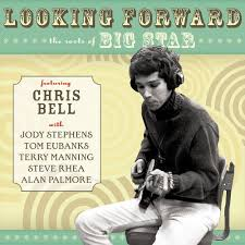 looking forward the roots of big chris bell songs