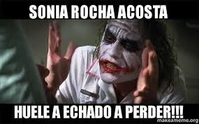 Sonia Meme - sonia rocha acosta huele a echado a perder everyone loses their