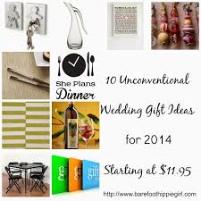 wedding gifts elizabeth barefoot hippie girl 10 unconventional wedding gifts for 2014