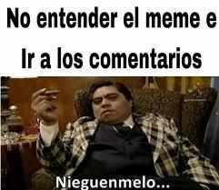 El Meme - dopl3r com memes no entender el meme e ir a los comentarios