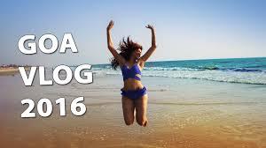 goa travel vlog 2016 bosslady shruti