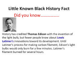 The Invention Of The Light Bulb Little Known Black History Facts 2