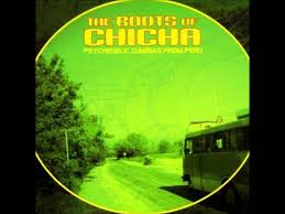 roots of chicha psychedelic cumbias from peru part 1 2007