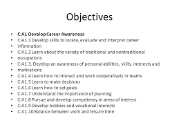 careers objectives c a1 develop career awareness c a1 1 develop
