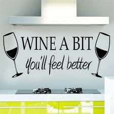 wine a you ll feel better wine a bit you ll feel better vinyl wall stickers quotes living