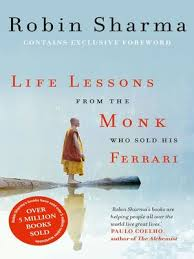 the monk who sold his ferrary lessons from the monk who sold his by robin sharma
