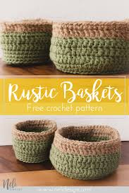 rustic crochet baskets patterns nelidesign