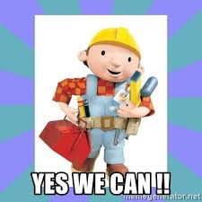 Yes We Can Meme - yes we can bob the builder meme generator