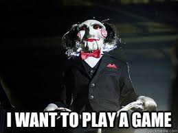 Want To Play A Game Meme - i want to play a game misc quickmeme