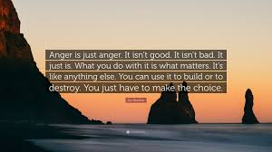 jim butcher quote u201canger is just anger it isn u0027t good it isn u0027t