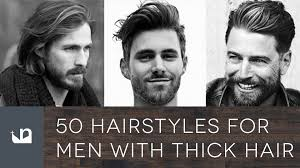 50 hairstyles for men with thick hair youtube