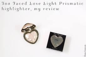 love light prismatic highlighter too faced love light prismatic highlighter my review bonnie