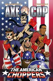 axe cop returns with the american choppers in may