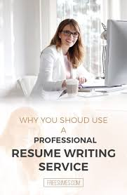 should i use a resume writing service how to become a resume writer free resume example and writing why you should use a professional resume writing service