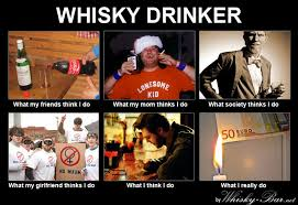 Whisky Meme - whisky drinker what i do what i really do meme pinterest