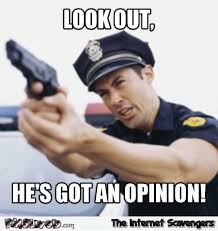 Meme Opinion - he s got an opinion funny sarcastic meme pmslweb