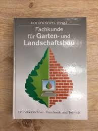 studium garten und landschaftsbau fachkunde für garten und landschaftsbau holger seipel hrsg in