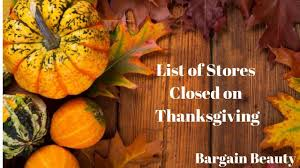 Thanksgiving Stores Closed 2017 List Of Stores Closed On Thanksgiving And A Question Youtube
