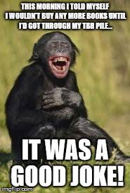 Buy All The Books Meme - laughing monkey imgflip