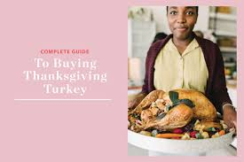 everything you need to about buying a turkey kitchn